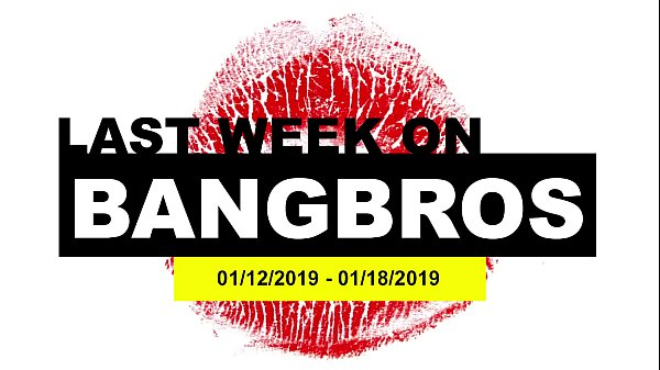 Last Week On BANGBROS.COM: 01/12/2019 – 01/18/2019