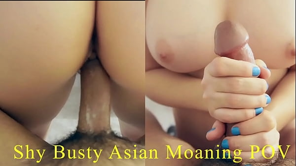 Shy Big Tit Asian Really Tight Pussy Moaning An...