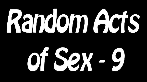 Random Acts of Sex - 9