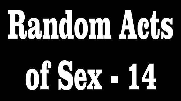 Random Acts of Sex - 14