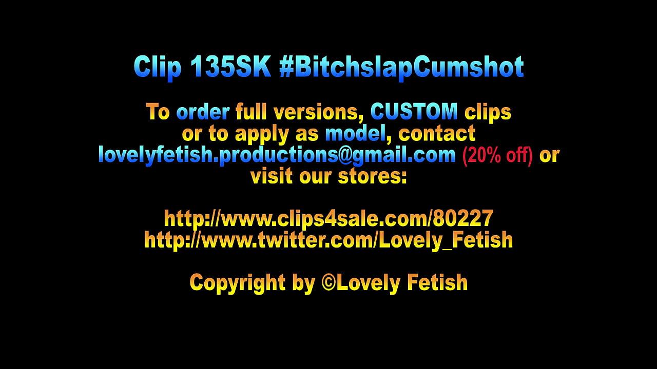 Clip 135SK #BitchslapCumshot - Sale: $10