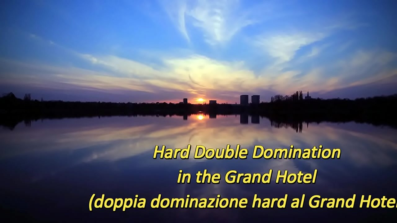 Hard Double Domination in the Grand Hotel (Bdsm & Fetish Milano)
