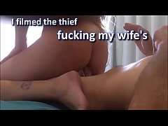 I filmed the thief fucking my wife's huge ass h...