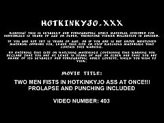 Two men fists in Hotkinkyjo ass at once. Prolap...