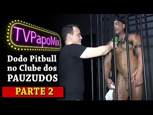 #PapoPrivê - PapoMix confere os fetiches de Dodô Pitbull no Clube dos Pauzudos da Wild Thermas - Parte 2 - Nosso Twitter: @TVPapoMix