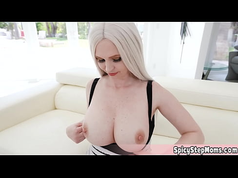 Blonde busty stepmother spread her legs and shows her pussy to stepson