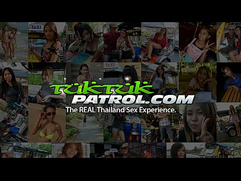 Tuk Tuk Patrol – Thai MILF gets her pussy tore up by white tourist